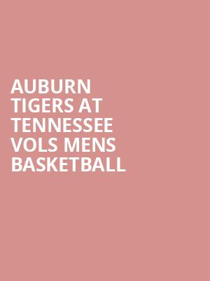 Auburn Tigers at Tennessee Vols Mens Basketball at Thompson Boling Arena