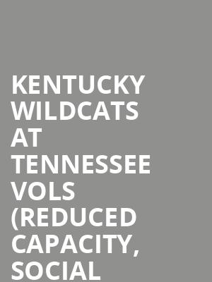 Kentucky Wildcats at Tennessee Vols (Reduced Capacity, Social Distancing) at Neyland Stadium