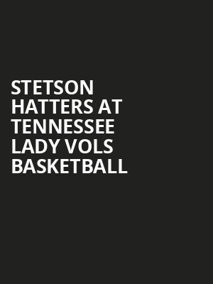 Stetson Hatters at Tennessee Lady Vols Basketball at Thompson Boling Arena