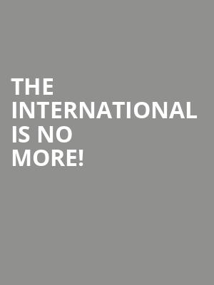The International is no more