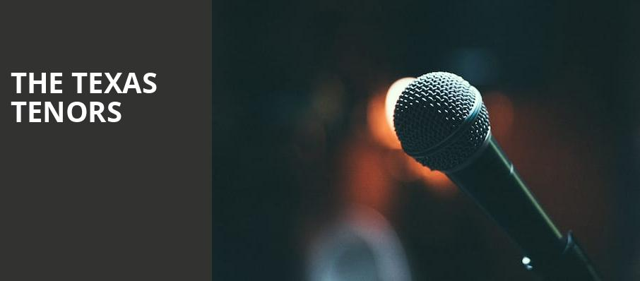 The Texas Tenors, Niswonger Performing Arts Center Greeneville, Knoxville