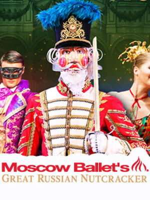 Moscow Ballets Great Russian Nutcracker, Tennessee Theatre, Knoxville
